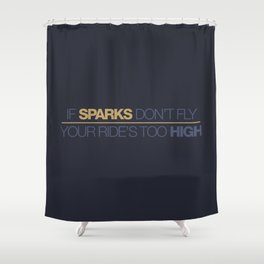 If sparks don't fly, your ride's too high v7 HQvector Shower Curtain