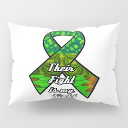 Their fight is my fight Green Ribbon Pillow Sham