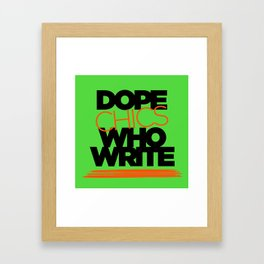 DOPE CHICS WHO WRITE Framed Art Print