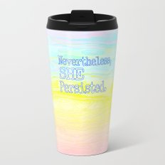 She Persisted Metal Travel Mug