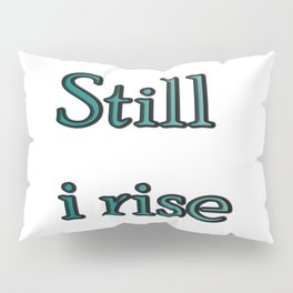 still i rise ( https://society6.com/vickonskey/collection ) Pillow Sham