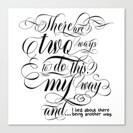 There are two ways to do this… (black text) Canvas Print