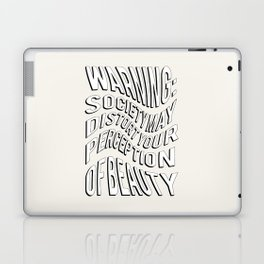 WARNING: Society may distort your perception of beauty Laptop & iPad Skin