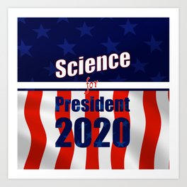 Science for President Campaign Poster 2020 Art Print