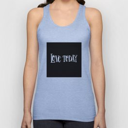 Live Today: black Unisex Tank Top
