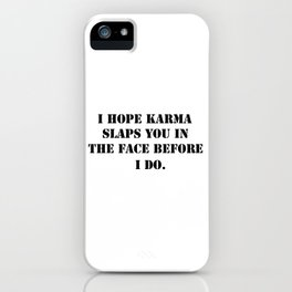 Karma iPhone Case