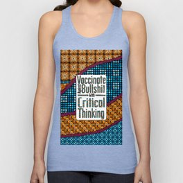 Vaccinate Against BS With Critical Thinking Unisex Tank Top