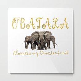 Obatala Elevates My Conciousness Metal Print