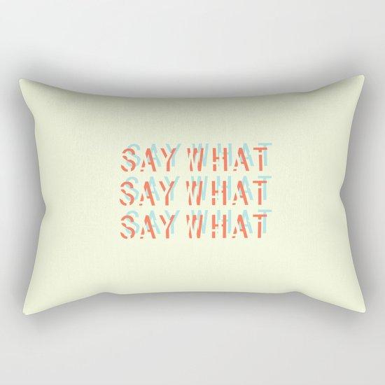 SAY WHAT Rectangular Pillow