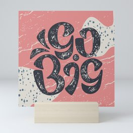 Go Big - Pink Mini Art Print