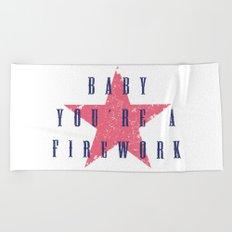 Baby You're a Firework Beach Towel
