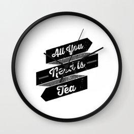 All You Need is Tea Wall Clock