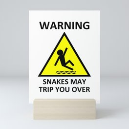 Warning Snakes May Trip You Over Mini Art Print