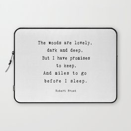 Robert Frost poetry quote 'Miles to go before I sleep' Laptop Sleeve