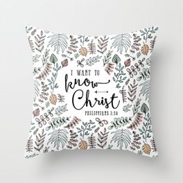 """I Want to Know Christ"" Bible Verse - Color Throw Pillow"