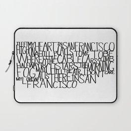 I Left My Heart in San Francisco Laptop Sleeve