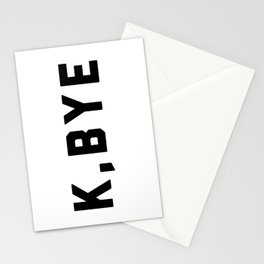 K, Bye Funny Quote Stationery Cards