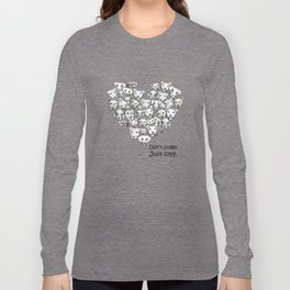Just Love. (black text) Long Sleeve T-shirt