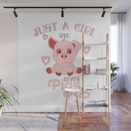 Just A Girl Who Loves Pigs Wall Mural