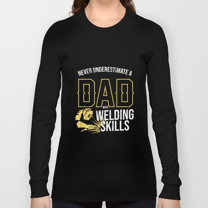 e554ec3a never underestimate a dad with welding t shirt father's Long Sleeve T-shirt