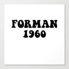 Eric Forman 1960 Canvas Print