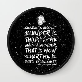 Einstein's biggest blunder is thinking he made a blunder Wall Clock