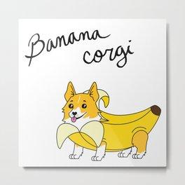 The Banana Corgi Metal Print