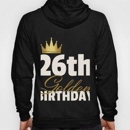 26th Golden Birthday Year Age Crown print Hoody