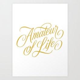 Amateur of Life (color) Art Print