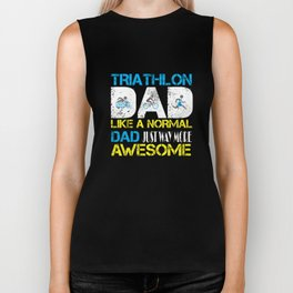 Triathlon dad just like a normal dad just way more awesome Biker Tank