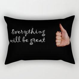 Everything will be great Rectangular Pillow