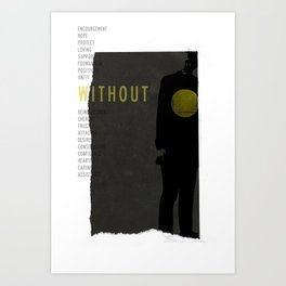 WITHOUT Art Print