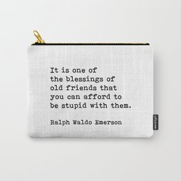 It Is One Of The Blessings Of Old Friends, Ralph Waldo Emerson, Motivational Quote Carry-All Pouch