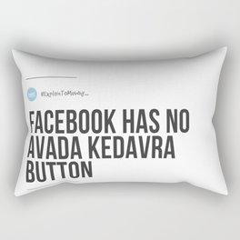Facebook Has No Avada Kedavra Button (#ExplainToMeWhy) Rectangular Pillow