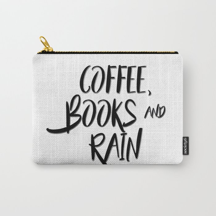 Coffee, books and rain quote Carry-All Pouch