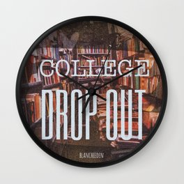 College Drop Out Wall Clock