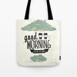 Good morning 02 Tote Bag