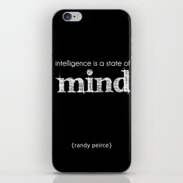 inteligence is a state of mind iPhone Skin