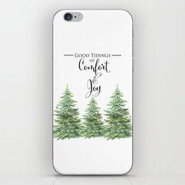 Comfort and Joy iPhone Skin