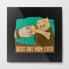 The best cat mom ever quote Metal Print