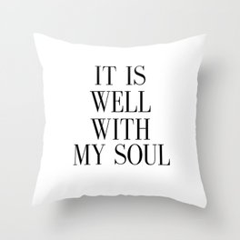 PRINTABLE ART, It Is Well With My Soul, Inspirational Quote,Bible Verse Wall Art Throw Pillow