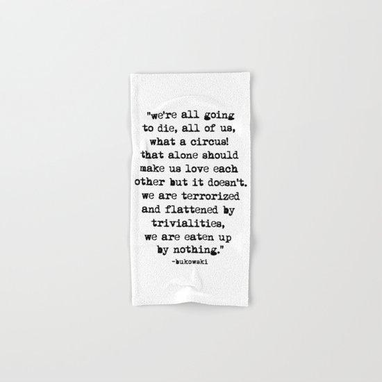 Charles Bukowski Typewriter Quote Circus Hand & Bath Towel
