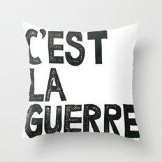 C'EST LA GUERRE Throw Pillow