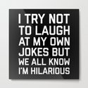 Laugh Own Jokes Funny Quote by envyart