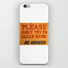 Dont try to sleep here iPhone Skin