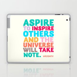 WRDSMTH  quote, Aspire to Inspire Others and the Universe Will Take Note, Los Angeles artist Laptop & iPad Skin