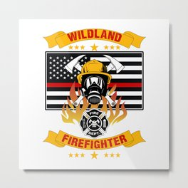 Wildland Firefighter Hero Thin Red Line Smokejumper Gift Metal Print
