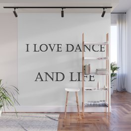 I LOVE Dance and Life Wall Mural