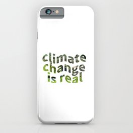 Climate Change Global Warming Is real iPhone Case
