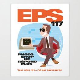 EPS 117 - Photoshop ne répond plus Art Print